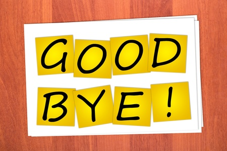 good bye: Word GOOD BYE on stickers on table Stock Photo