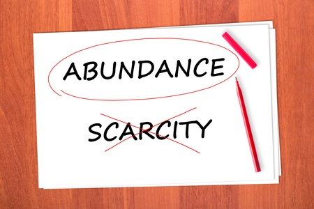 scarcity: Chose the word ABUNDANCE, crossed out the word SCARCITY