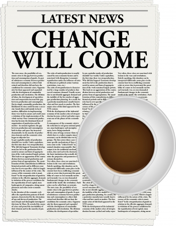 The newspaper with a headline Change will come and a cup of coffee