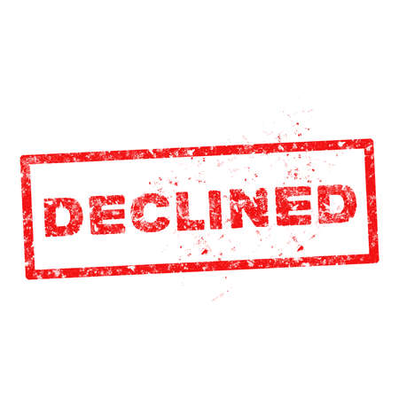 unaccepted: DECLINED red rubber stamp over a white background. Illustration
