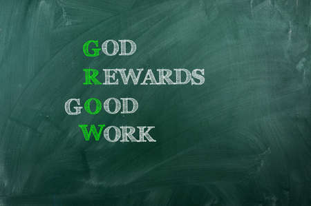 GROW acronym  God Reward Good  Work  , written with  chalk on blackboard
