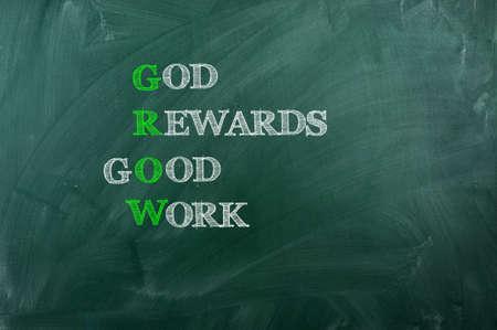 GROW acronym  God Reward Good  Work  , written with  chalk on blackboard