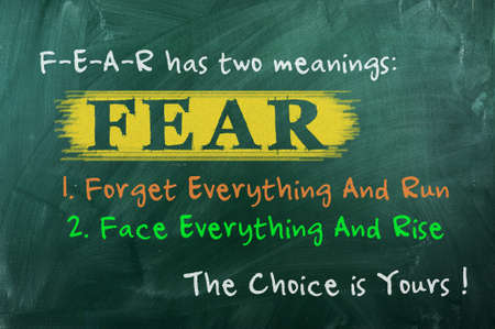 FEAR acronym concept of bravery  choice in life