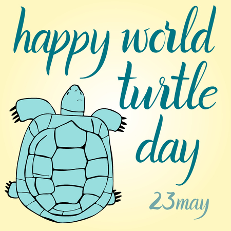 Inscription Happy World Turtle Day 23 may and turtle