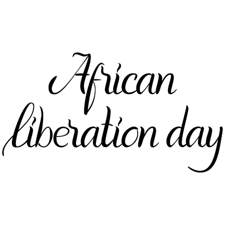 Inscription African liberation day in white background. Illustration