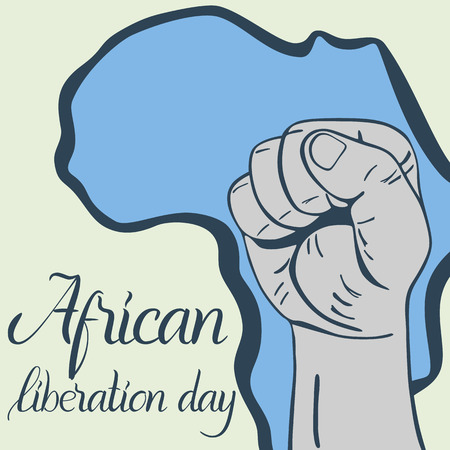 Inscription African liberation day, hands clenched into fist and map of the Africa Illustration