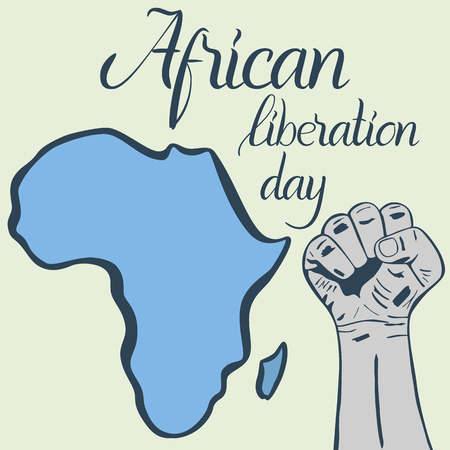Inscription African liberation day, hands clenched into fist and map of the Africa Ilustração