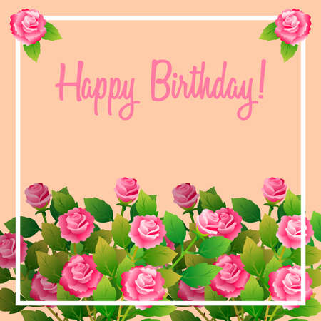 Floral frame fith roses with happy birthday message