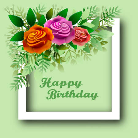 Floral frame with roses and dedication of happy birthday