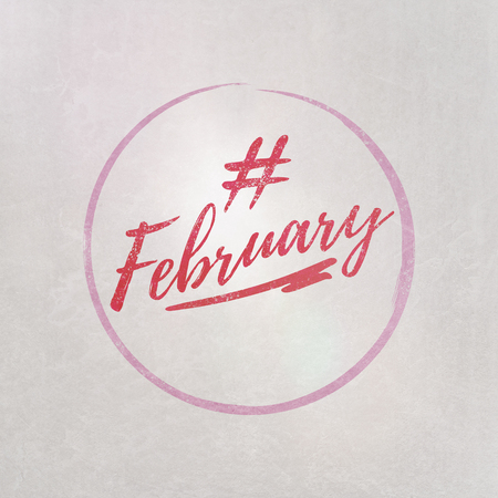 # Hashtag February written in red on grey background as template in handwritten style