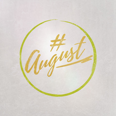 # Hashtag August written in yellow on grey background as template in handwritten style