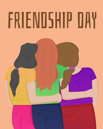 Illustration vector design of international day of friendship. Three girls are together. Keep their friendship.