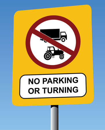 yellow tractors: No Parking No Turning Sign on a Yellow Back Board. Applies to tractors and Lorries
