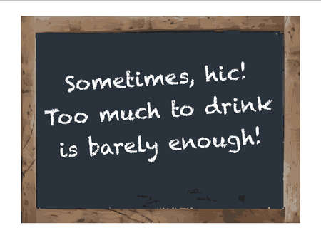 twain: Sometimes Too Much Drink slogan,Vector Antique chalk board Illustration