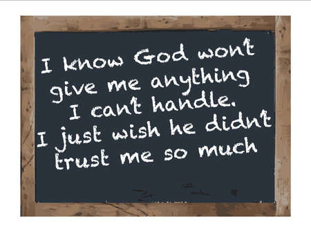 know: Vector Antique I know God chalk board