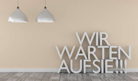 German words We wait for you, business concept, career or new job, 3d rendering