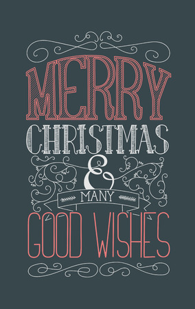 good wishes: Merry Christmas and many good wishes. Seasonal poster with hand drawn lettering and flourishes.