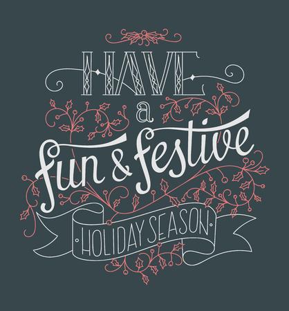 holiday season: Creative Christmas hand lettering poster. Have a fun and festive holiday season.