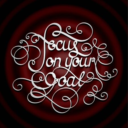 focus on shadow: Focus on your goal calligraphic motivation poster.