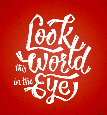 Look the World in the Eye Vectores