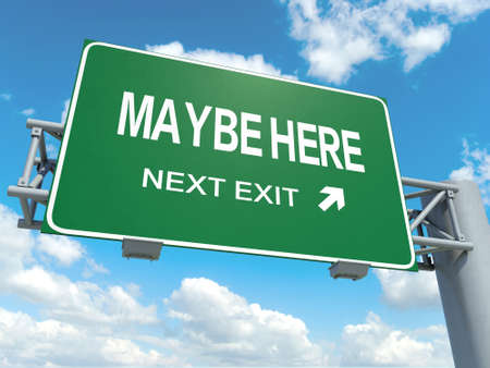 maybe: A road sign with maybe here words on sky background