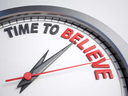 believe: Clock with words time to believe on its face