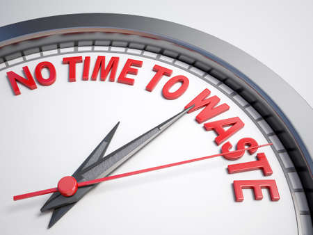 no time: Clock with words no time to waste on its face