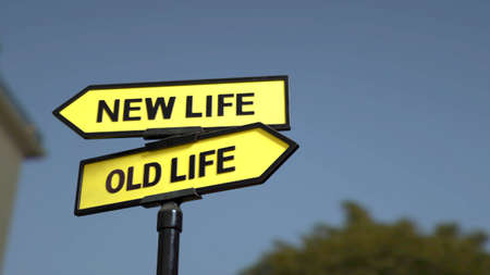 A road sign with new life  and old life words