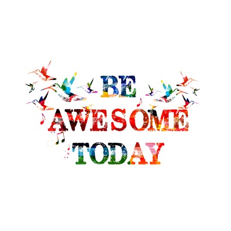 awesome wallpaper: Be awesome today inscription Illustration