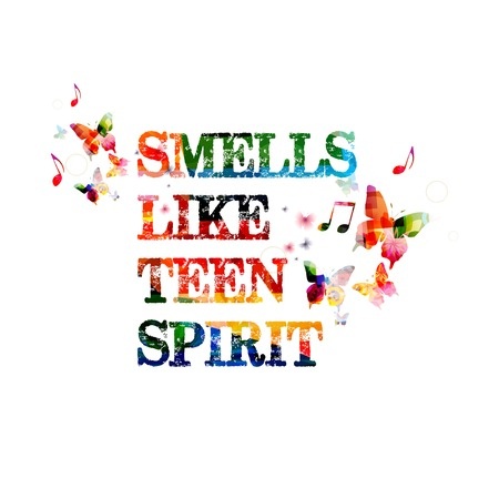 smells: Smells like teen spirit inscription