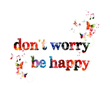 dont worry: Colorful vector dont worry be happy background with butterflies