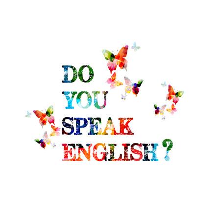 speak english: Do you speak English colorful inscription Illustration