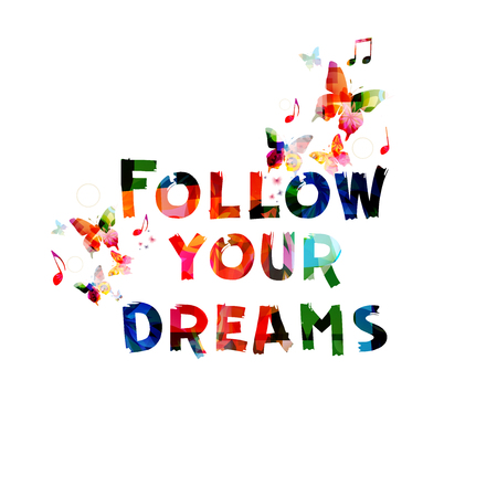 Colorful follow your dreams phrase lettering decoration. Calligraphy vector illustration. Follow your dreams message inscription isolated. Typographic background