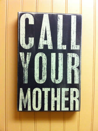 art: Call your mother sign
