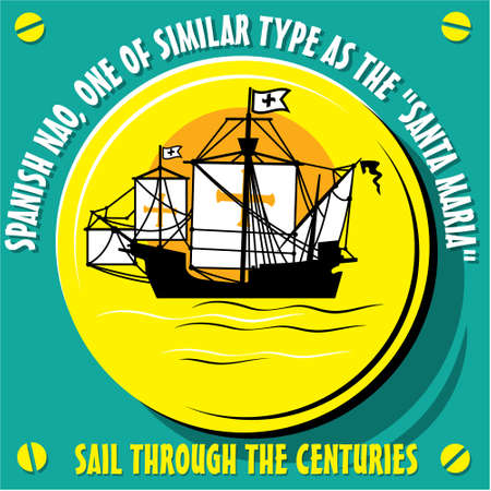 sailer: Sail Through the Centuries. Sailboat Vessel  a Native of Spanish Nao, one of similar type as the Santa Maria. Vector  illustration