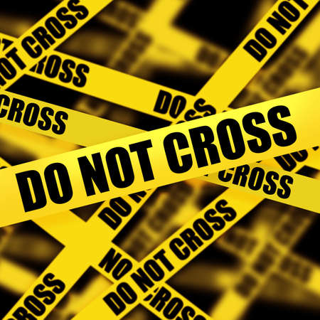 do not cross: Caution tape with DO NOT CROSS background. High resolution