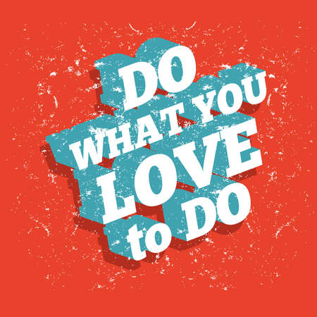 Cita de motivación do lo que amas para hacer Foto de archivo - 103149859
