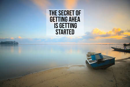 Inspirational success quotes on the beach sunset background. The secret of getting ahead is getting started