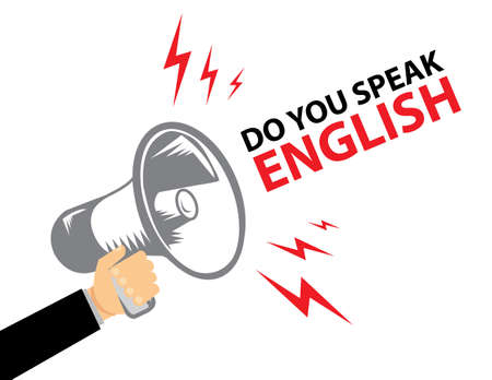 speak english: Hand holding megaphone with bubble speech Hand holding megaphone DO YOU SPEAK ENGLISH