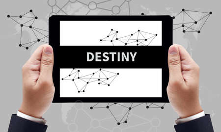 destiny: DESTINY CONCEPT on the tablet pc screen by businessman hands, top view