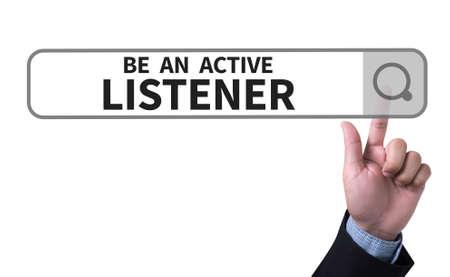 listener: BE AN ACTIVE LISTENER man pushing (touching) virtual web browser address bar or search bar