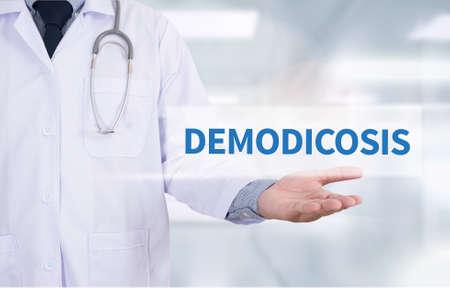 the weakening: DEMODICOSIS Medicine doctor hand working