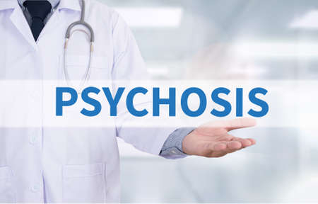 psychopathy: PSYCHOSIS Medicine doctor hand working