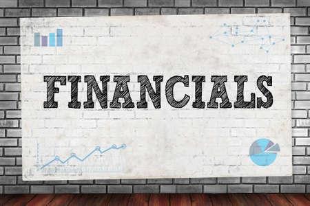 financials: FINANCIALS on brick wall and poster concept
