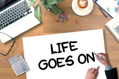 goes: Life Goes On, Life Goes, Good Positive Good Life