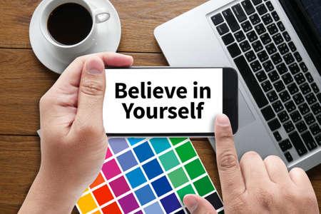 creer: Believe in Yourself  , just Believe on SUCCESS