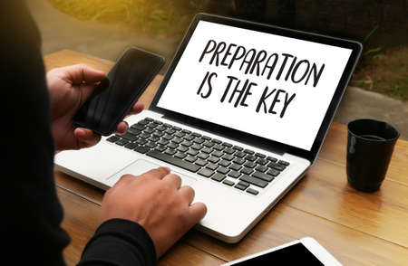 readiness: PREPARATION IS THE KEY plan BE PREPARED concept just prepare to perform Stock Photo