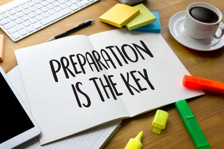 PREPARATION IS THE KEY plan BE PREPARED concept just prepare to perform Stockfoto