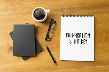 BE PREPARED and PREPARATION IS THE KEY plan perform  Business concept