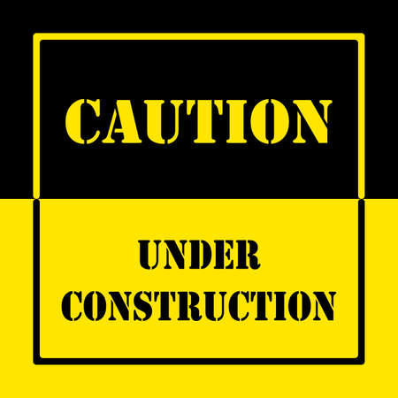 black and yellow: CAUTION UNDER CONSTRUCTION warning sign BLACK YELLOW